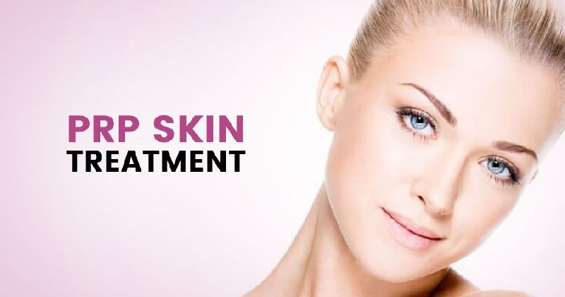 Use PRP Skin Treatment To Make Yourself Look Younger